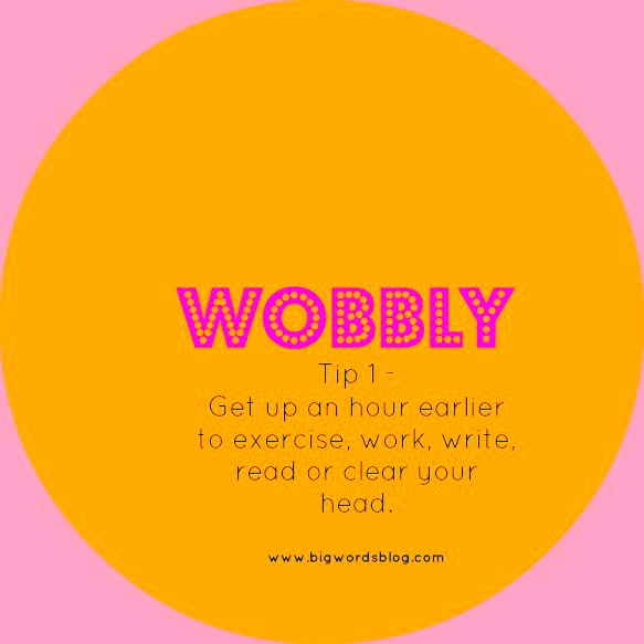Wobbly – Tips on Finding Time