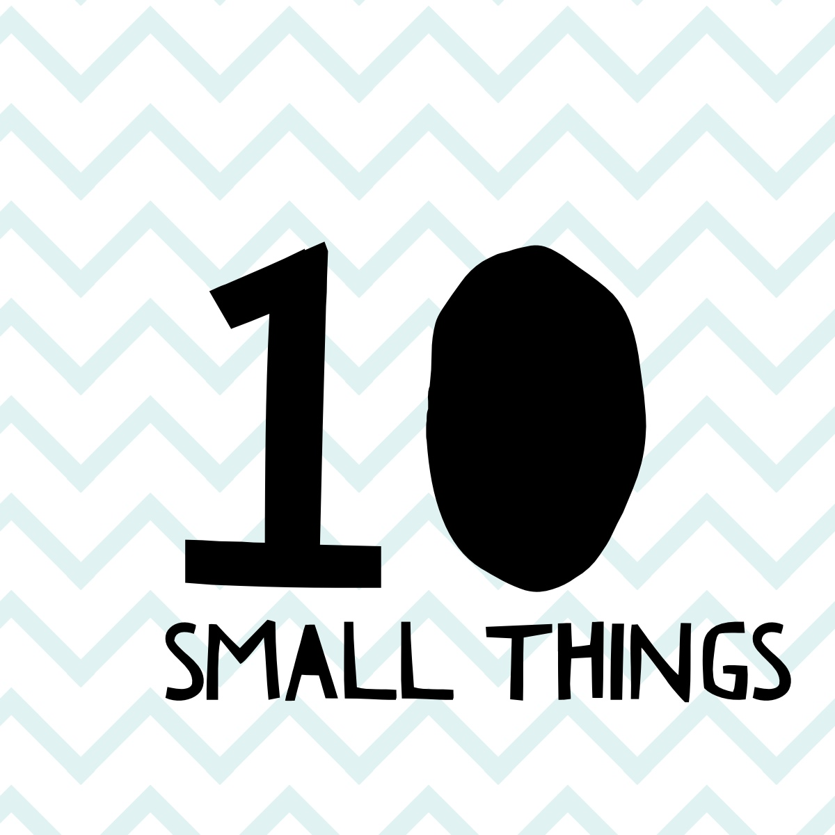 10 Small Things That Make My Day